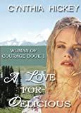 A LOVE FOR DELICIOUS (Christian Historical Western Romance) (Woman of Courage Book 1)