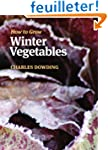 How to Grow Winter Vegetables