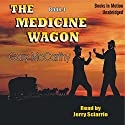 The Medicine Wagon: Medicine Wagon Series #1 (       UNABRIDGED) by Gary McCarthy Narrated by Jerry Sciarrio