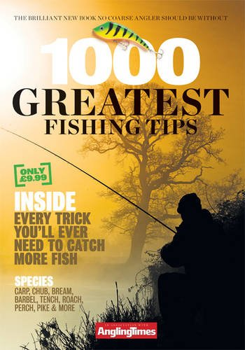 1000 Greatest Fishing Tips