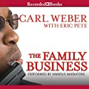 The Family Business Audiobook by Carl Weber, Eric Pete Narrated by Ezra Knight, Patricia R. Floyd, Michael Early