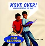 Move Over!: Learning to Share Our Space (Best Behavior) (1607540509) by Amos, Janine
