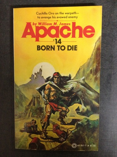 Born to Die   Apache #14, James, William M.
