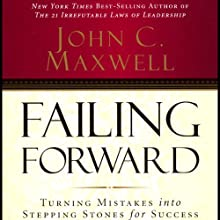 Failing Forward Audiobook by John C. Maxwell Narrated by John C. Maxwell