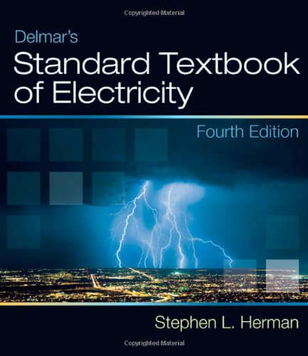 Delmar'S Standard Textbook Of Electricity, 4Th Edition