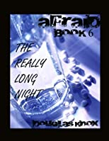 Afraid - Book 6 - The Really Long Night