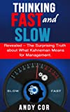 img - for Thinking Fast and Slow: Revealed - The Surprising Truth about What Kahneman Means for Management (Habit List) book / textbook / text book