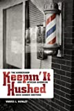 "Vorris Nunley, ""Keepin' It Hushed: The Barbershop and African American Hush Harbor Rhetoric"" (Wayne State UP, 2011)"