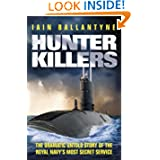Hunter Killers: The Dramatic Untold Story of the Cold War Beneath the Waves