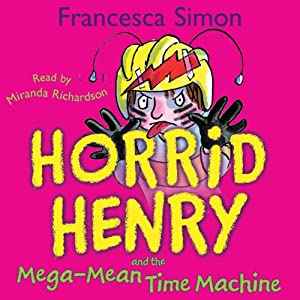 Horrid Henry and the Mega-Mean Time Machine Audiobook