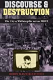 img - for Discourse and Destruction: The City of Philadelphia versus MOVE 1st edition by Wagner-Pacifici, Robin (1994) Paperback book / textbook / text book