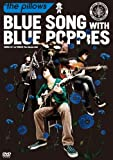 BLUE SONG WITH BLUE POPPIES 2009.2.21 at YEBISU The Garden Hall [DVD]
