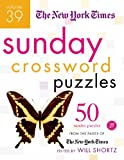 The New York Times Sunday Crossword Puzzles: 50 Sunday Puzzles from the Pages of the New York Times: 39