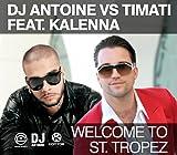 Welcome to St. Tropez DJ Antoine Vs. Timati F.Kalenna