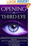 Opening The Third Eye: Master the Abi...