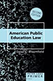 American Public Education Law<BR> Primer (Peter Lang Primers)