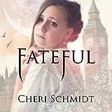 Fateful: Fateful,Book 1