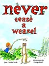 Never Tease a Weasel (Picture Book)
