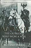 Monash - the Outsider Who Won a War - a Biography of Australias Greatest Military Commander (1740512804) by Roland Perry