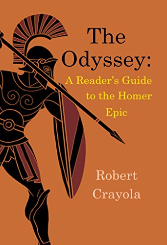 Robert Crayola - The Odyssey: A Reader's Guide to the Homer Epic (English Edition)
