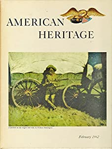 American Heritage: The Magazine of History, February 1962, Volume XIII Number 2