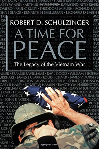 A-TIME-FOR-PEACE-LEGACY-OF-VIETNAM-WAR-By-Robert-D-Schulzinger-Excellent