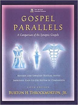 Gospel Parallels: A Comparison of the Synoptic Gospels