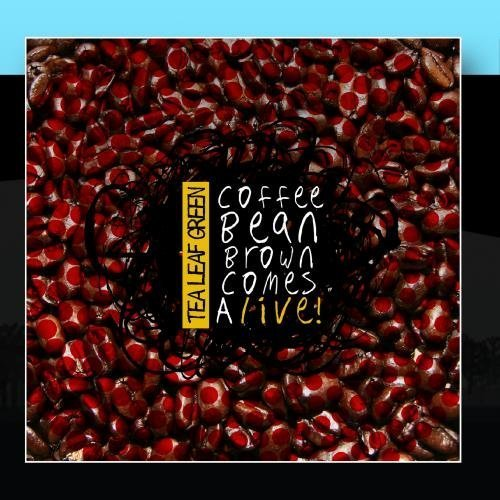 Coffee Bean Brown Comes Alive By Tea Leaf Green [Music Cd]