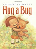 Hug a Bug (0060518324) by Spinelli, Eileen
