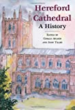 Hereford Cathedral: A History G.E. Aylmer