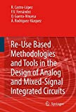 img - for Reuse-Based Methodologies and Tools in the Design of Analog and Mixed-Signal Integrated Circuits book / textbook / text book