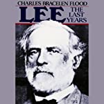 Lee: The Last Years Audiobook by Charles Bracelen Flood Narrated by Michael Anthony