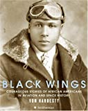 Black Wings: Courageous Stories of African Americans in Aviation and Space History (0061261386) by Hardesty, Von