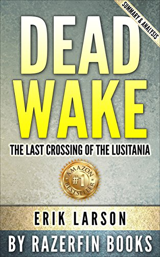 Dead Wake: The Last Crossing of the Lusitania by Erik Larson