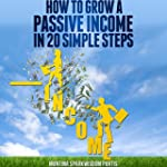 How to Grow a Passive Income in 20 Si...