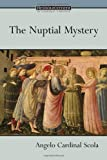 img - for By Angelo Cardinal Scola The Nuptial Mystery (Ressourcement: Retrieval & Renewal in Catholic Thought) [Paperback] book / textbook / text book