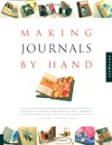 Making Journals by Hand: 20 Creative Projects for Keeping Your Thoughts (1564966763) by Thompson, Jason