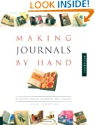 Making Journals by Hand: 20 Creative Projects for Keeping Your Thoughts