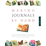 Making Journals by Hand: 20 Creative Projects for Keeping Your Thoughtsby Jason Thompson