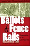 img - for Ballots and Fence Rails: Reconstruction on the Lower Cape Fear book / textbook / text book