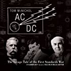 AC/DC: The Savage Tale of the First Standards War (       ungekürzt) von Tom McNichol Gesprochen von: Malcolm Hillgartner
