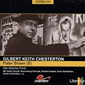 Die falsche Form (Pater Brown 8) | Gilbert Keith Chesterton