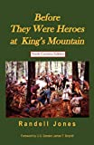 img - for (North Carolina/Tennessee Edition) Before They Were Heroes at King's Mountain book / textbook / text book