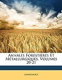 echange, troc Anonymous - Annales Forestires Et Mtallurgiques, Volumes 20-21