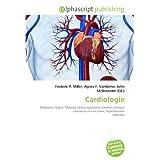Cardiologie: Médecine, Coeur, Maladie cardio-vasculaire, Examen clinique cardiaque et vasculaire, Hypertension...