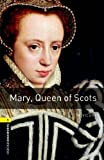 Mary Queen of Scots:400 Headwords (Oxford Bookworms Library)