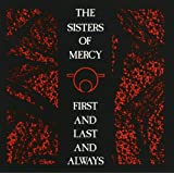 "First and Last and Alwaysvon ""The Sisters Of Mercy"""