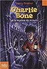 Charlie Bone, Tome 1 : Charlie Bone et le myst�re de minuit par Nimmo