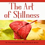 The Art of Stillness: Forty Ways for Christians to Manage Stress & Anxiety | Dr. Victoria Anderson,Lois D. Brown