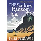The Sailor's Ransom: A Bella Wallis Mystery (Bella Wallis Mysteries)by Brian Thompson